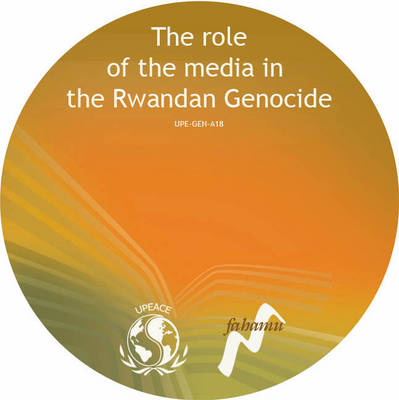 The Role of the Media in the Rwandan Genocide