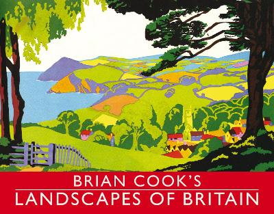 Brian Cook's Landscapes of Britain: A Guide to Britain in Beautiful Book Illustration
