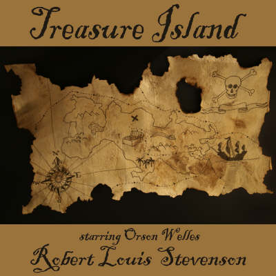 Treasure Island: Full Cast Dramatisation Starring Orson Welles