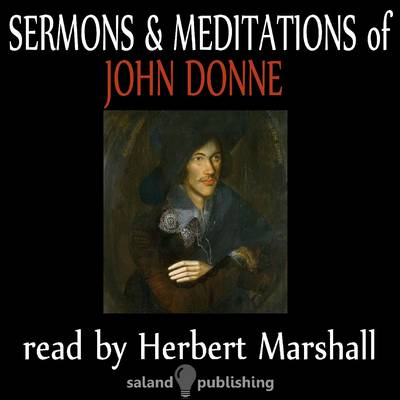 The Sermons and Meditations of John Donne