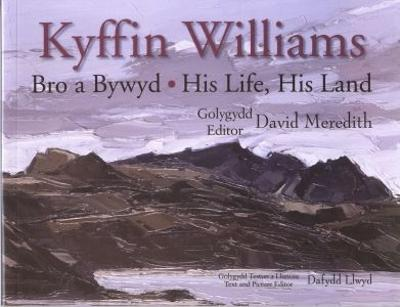 Bro a Bywyd / His Life, His Land: Kyffin Williams