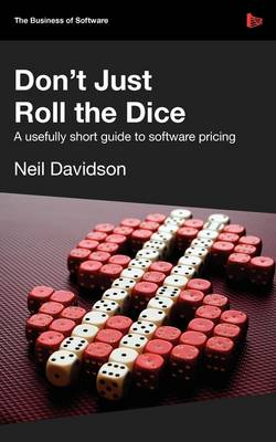 Don't Just Roll the Dice: A Usefully Short Guide to Software Pricing