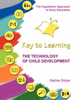 """The Technology of Child Development """"Key to Learning"""": The Vygotskian Approach to Early Education"""