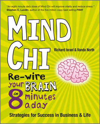 Mind Chi - Re-wire Your Brain in 8 Minutes a Day  Strategies for Success in Business and Life