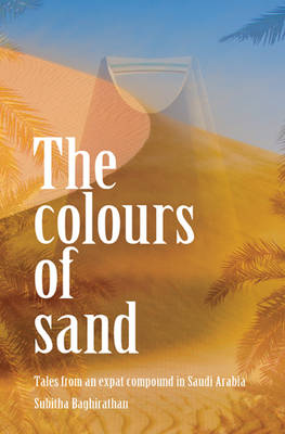 The Colours of Sand: Tales from an Expat Compound in Saudi Arabia
