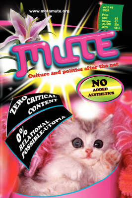 Mute Magazine: Culture and Politics After the Net: v. 2, No. 8