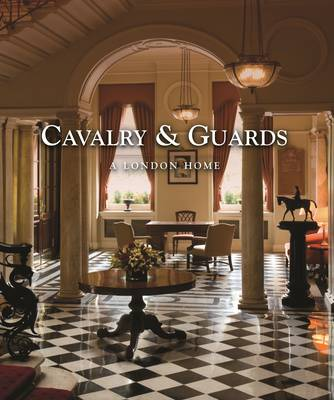 Cavalry & Guards: A London Home