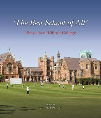 'The Best School of All' - 150 Years of Clifton College