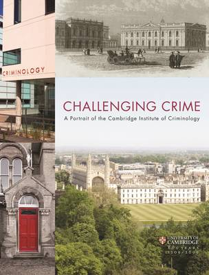 Challenging Crime: A Portrait of the Cambridge Institute of Criminology