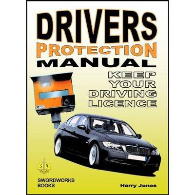 Driver's Protection Manual: Keep Your Driving Licence