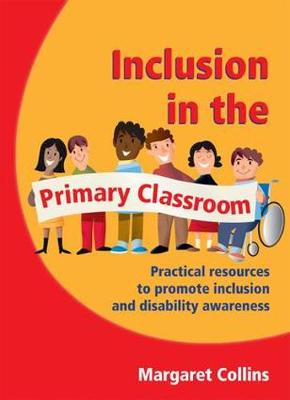 Inclusion in the Primary Classroom: Practical Resources to Promote Inclusion and Disability Awareness