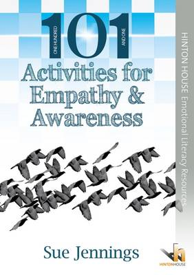 101 Activities for Empathy and Awareness: Volume 1