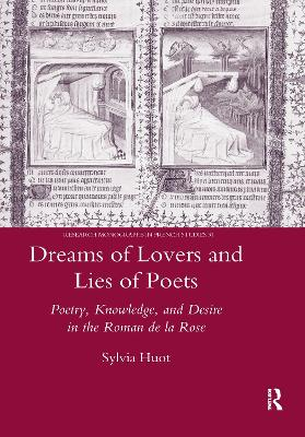 """Dreams of Lovers and Lies of Poets: Poetry, Knowledge and Desire in the """"Roman De La Rose"""""""