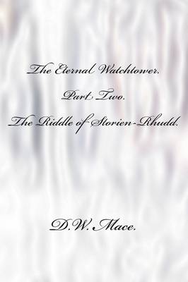The Riddle of Storien-Rhudd. (The Eternal Watchtower. Book Two.)