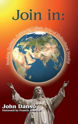 Join in: Breaking Tradition, Embracing Culture: Styles of Multicultural Worship