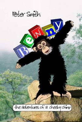 Benny: The Adventures of a Cheeky Chimp