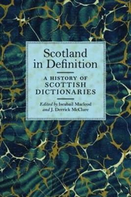 Scotland in Definition: A History of Scottish Dictionaries