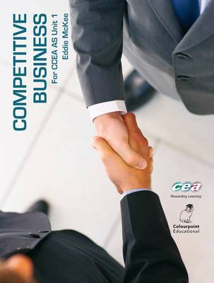 Competitive Business: For CCEA AS Business Studies Unit 1
