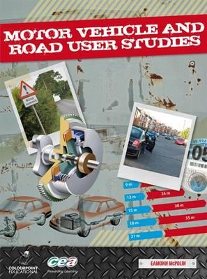 Motor Vehicle and Road User Studies: For CCEA GCSE