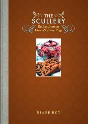 The Scullery: Recipes from an Ulster-Scots Heritage