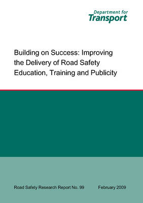 Building on Success: Improving the Delivery of Road Safety Education, Training and Publicity