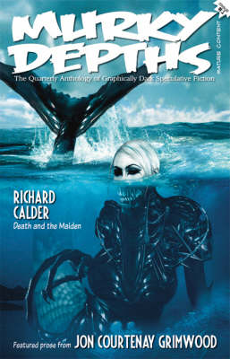 Murky Depths: The Quarterly Anthology of Graphically Dark Speculative Fiction: Issue 1
