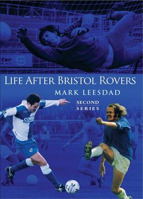 Life After Bristol Rovers