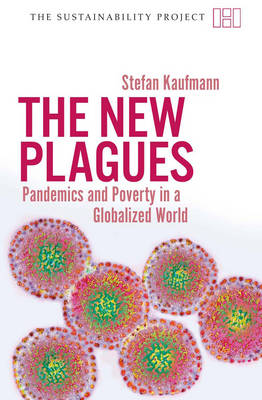 The New Plagues: Pandemics and Poverty in a Globalized World