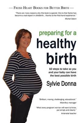 Preparing for a Healthy Birth: Information and Inspiration for Pregnant Women
