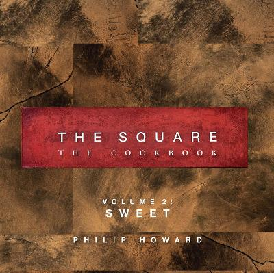 The Square: The Cookbook: Volume 2: Sweet