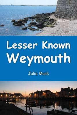 Lesser Known Weymouth