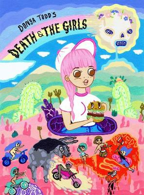 Death & the Girls: Death And The Girls Foul-Mouthed Adventure Through a Psychedelic Wonderland