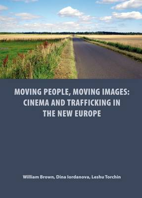 Moving People, Moving Images: Cinema and Trafficking in the New Europe