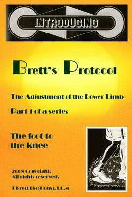Brett's Protocol for the Adjustment of the Lower Limb: Pt.1