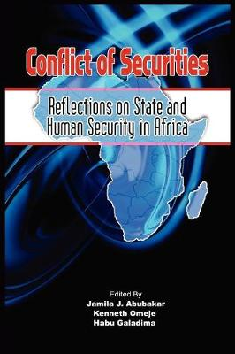 Conflict of Securities: Reflections on State and Human Security in Africa