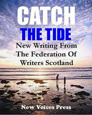 Catch The Tide: Anthology of New Writing