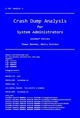 Crash Dump Analysis for System Administrators and Support Engineers: Windows Edition