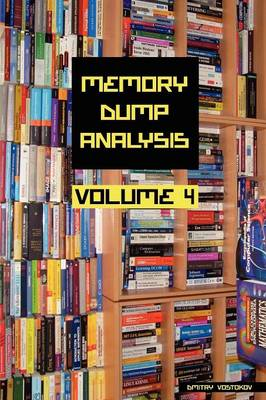 Memory Dump Analysis Anthology: v. 4