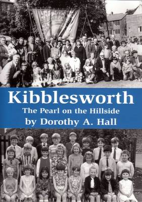 Kibblesworth the Pearl on the Hillside