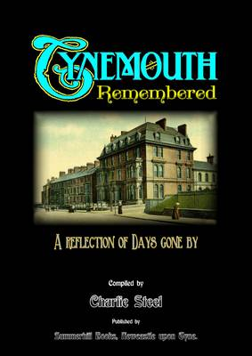 Tynemouth Remembered