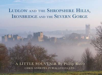 Ludlow and the Shropshire Hills: Ironbridge and the Severn Gorge