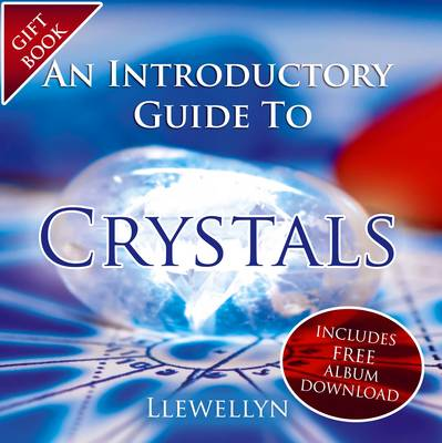 An Introductory Guide To Crystals: Book Includes Album Download
