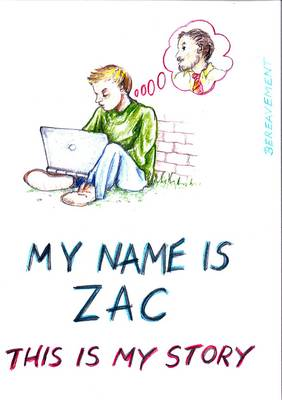 My Name is Zac: This is My Story