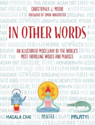 In Other Words: An Illustrated Miscellany of the World's Most Intriguing Words and Phrases