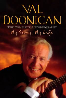 My Story, My Life: Val Doonican - The Complete Autobiography