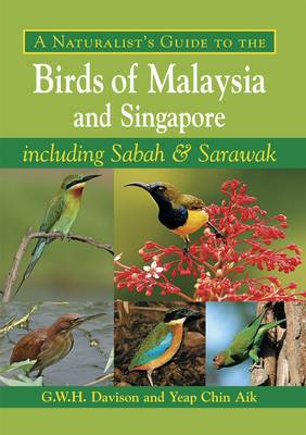 Naturalist's Guide to the Birds of Malaysia and Singapore