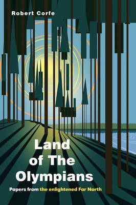Land of the Olympians: Papers from the Enlightened Far North