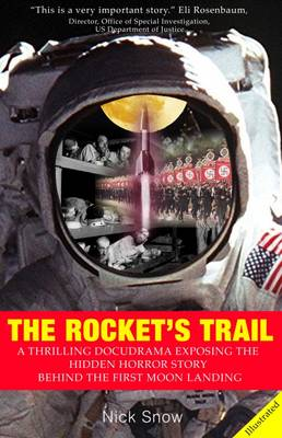 The Rocket's Trail: The Untold Horror Story Behind the First Moon Landing