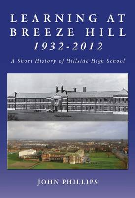 Learning at Breeze Hill 1932- 2012: A Short History of Hillside High School