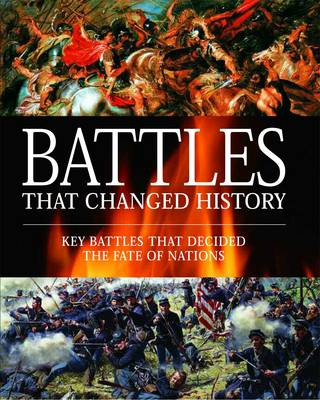 Battles That Changed Warfare 1457 BC to 1991 AD